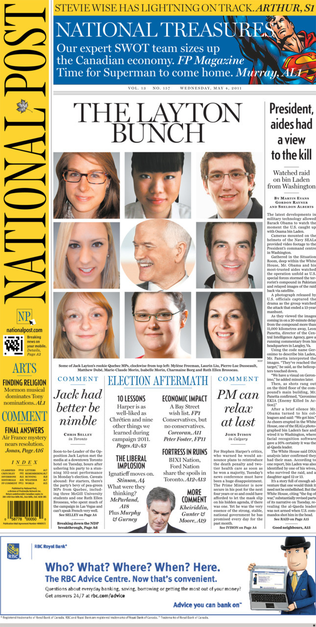 National Post front page for May 4, 2011 The Layton Bunch Jack had better be nimble PM can relax at last President, aides had a view to the kill