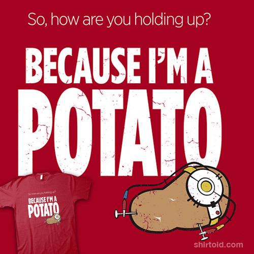 shirtoid:  I'm a Potato by Chris McVeigh aka powerpig is available for £8/€10/$15 for a limited time at Qwertee