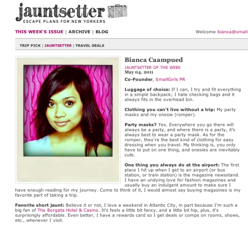 biancarocksout:  I'm Jauntsetter of the Week!   Read about my love for slot machines, my hate for airport security, my even bigger love for reading magazines when I travel, being spontaneous, and morrreeee…  Bianca is Jauntsetter of the Week!  Check out her interview.  We <3 Jauntsetter.