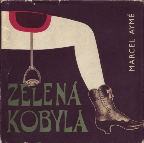defrag, realbroad:  Zelena Kobyla (The Green Mare) by Marcel Aymé, Prague, 1966. Illustration by Bohumil Stepan.  (Also)