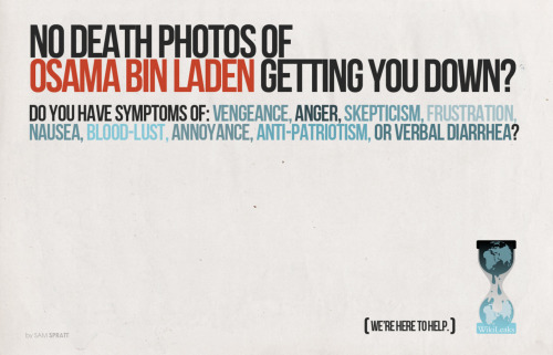 No Death Photos of Osama Bin Laden getting you down? We're here to help. (Got a dumb little idea for a fake ad so I mocked it up in a couple minutes)