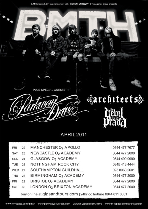 Bring Me The Horizon UK tour 2011 with Parkway Drive, Architects and The Devil Wears Prada. *Just as a note, I would like to point out that this gig was scheduled for last week, but due to a power cut, the gig was rescheduled to yesterday. I did, however, get to see TDWP and Architects before said power cut, so am going to make comparisons between their different performances.* On a bill so formidible, it falls to the ever improving The Devil Wears Prada [9.5] to kick the evening off. And by golly do they give everyone a great start to the night. Danger: Wildman's apocalyptically epic tones kick the evening right up the ass and showcase the band's ability to write urgent and fantastic anthems. Despite Friday's stellar performance, TDWP manage to out do themselves in every way possible, throwing a couple different songs in the mix and just completely giving it their all. Not a single member can be faulted here tonight, each giving it 110% in both energy and musicianship. Mike prowls the stage with the presence of a truly legendary frontman, while Jeremy adopts a mask of eerie snares between choruses and sings his heart out during them. Mixing in the old with the new, it's Anatomy and Outnumbered that really stand out tonight, with the lighting during the latter just looking plan-ass evil. Only just being beaten to the spot of best band tonight, TDWP really can't return fast enough to our shores. Conversely, Architects [7.5] put on a surprisingly meek show considering Friday's utterly perfect (and I mean perfect) performance. It seems that many of those who couldn't make it tonight's show were Architects fans, so it was never going to be their crowd tonight anyway. Adopting the same tact as TDWP, Architects also chose to mix up the setlist this evening, though instead of enhancing the set, it only detracts slightly from it. Leaving behind their strongest live songs in the form of an (absent) Early Grave and Delete, Rewind, it seems only the likes of BTN and the utterly irrepressible Follow The Water get the crowd really going this evening. It really is a shame, as Architects still put on a great show tonight, but just lack their usual flair that would make them exceptional as per usual. Over the course of both gigs, it seems that 90% of the crowd are present for Parkway Drive [10] and Parkway Drive only. And for good fucking reason too. Managing to utterly devastate a venue and leave a crowd completely breathless is never an easy task, but Parkway do it with such ease that their status as a support act seems entirely unfair. Each band member seems to be enjoying themselves a ridiculous amount tonight, and why shouldn't they be? Winston McCall has the entire venue eating out of his hand, and he uses this to his advantage fully. No matter how viscous the lyrics, he manages to pull them off astoundingly well, all the while with a grin lingering on his ecstatic face. It's only when the entire house starts singing the riff to Idols and Anchors that you realise that these boys are about to go supernova and embrace a future full of sold-out arenas. Forging a perfect set-list from their stupidly good back catalogue is another difficult task that the band manage to accomplish with ease, with the likes of Boneyards, Romance Is Dead and, of course, Carrion containing enough supercharged energy to power at least 5 continents for decades to come. The highlight of the night, however, comes in the form of the little dances Winston occasionally does while grinning like a madman. Mesmerising to say the least. Admittedly, I did miss a portion of headliners Bring Me The Horizon [9] set, but not a massive amount. Strangely, it seemed the audio quality slowly decreased over the course of the night, yet this is not nearly enough to faze road dogs BMTH. Blasting through a set that mixes in both their newer, more proggessive material with their unique brand of good old of deathcore, Bring Me are nothing short of eclectic tonight. Their only short coming, however, is that despite all the stage antics and dazzling spectacles they put on, they just can't compete with Parkway's set beforehand. There are points when they come damn close, and Oli is still one of the best frontmen in the game, but despite their stellar albums and equally stellar live show, they fall just short. All and all, it was a fantastic evening of brilliant bands, brilliant music and brilliant dancing pulled of by a very happy Australian man, and was made even better by meeting Matt Nicholls and Jona Weinhofen (<3) and the truly, truly lovely Andy Trick. That's all for now folks, so peace out! Hang Loose! \m/