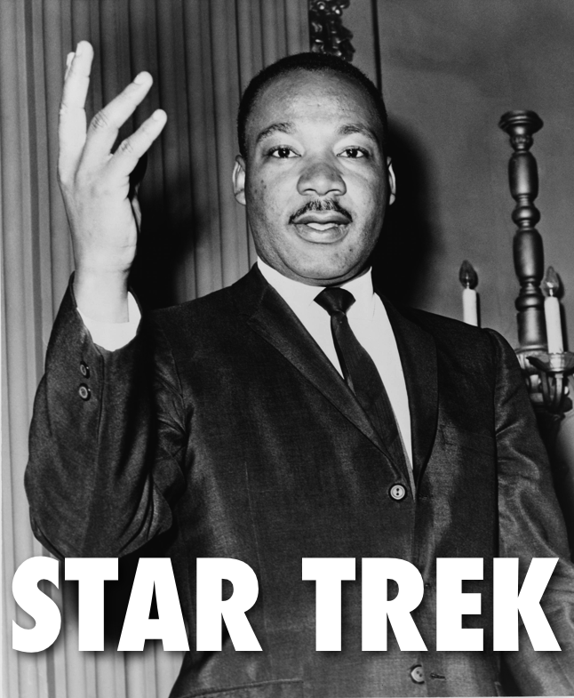 Martin Luther King, Jr. actually did care about Star Trek. He had a conversation with Nichelle Nichols about her intention to quit the show to do stage work because her role on the show wasn't very big. He told her that she had to stay on the show because her role had immense importance. She was an officer on the bridge of a starship who just happened to be a black woman. He knew that her mere presence as a trusted and vital part of the operation would be a tremendous inspiration to black people and everyone who cared about equality in those tumultuous times, especially because no one made any reference to her race. And sure enough, Nichelle met and got mail from countless people telling her that she gave them hope for the future, even when present life got them down. So we have him to thank for our ability to see 79 episodes with Nichelle's legs in them.