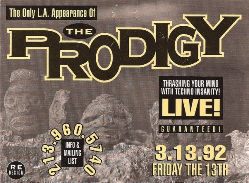 Another old school rave at the Mayan  in L.A. Yeah thass rite, Prodigy foo!