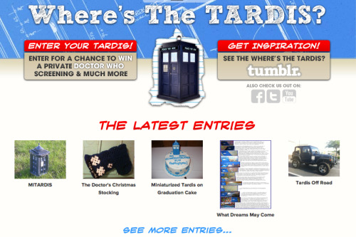 wheresthetardis:  We have some great news- Our newly redesigned site that went live today at www.wheresthetardis.com! We've been getting great entries and can't wait to check out both the the new and older ones on our site.  Just a reminder, make sure to enter your own Tardis!   Prizes include all 47 years of Doctor Who *plus* an exclusive premiere  screening in your hometown.
