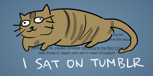 randomsplashes: LORD TUBBINGTON SAT ON TUMBLR AND CAUSED IT TO CRASH.