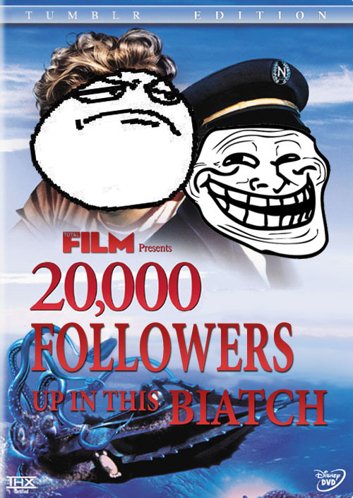 Total Film Presents: 20,000 Followers Up In This Biatch You guys are awesome! Thank you, all of you, for joining us on our epic journey of shenanigans. You make our day, every day. If it weren't for Tumblr, I wouldn't even come to work. This one is for you, Dan :)