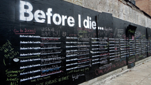 carldylanmusic:  Before I Die. public art. what a great idea.