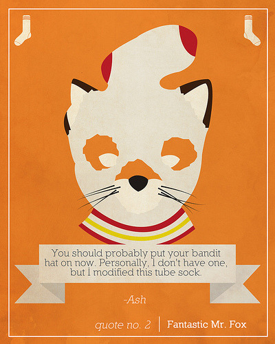 cussyeah-wesanderson:  Quote No. 2 | Fantastic Mr. Fox (by [KennyMiesner])