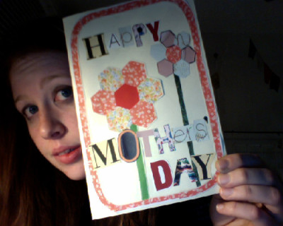 Because hand-made Mothers' Day cards are totally legit when you're almost 20, right?