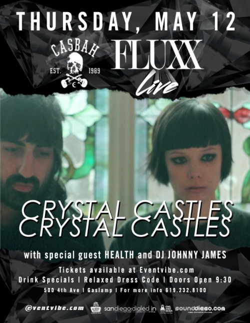 Crystal Castles - 5/12/11 Fluxx SD This is worth the trip down to Fluxx, San Diego.  Very intimate and perhaps one of the highest class clubs in SD.  Tickets are still only $25. Tickets —>  http://tinyurl.com/6bqsrrt
