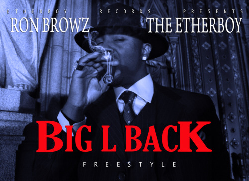 http://ronbrowz.com/profiles/blogs/big-l-back-freestyle-ron