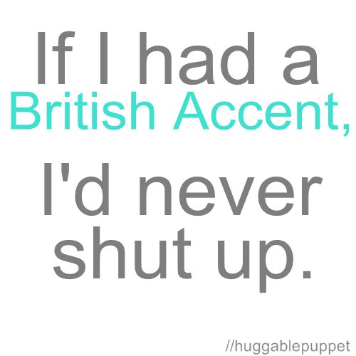 liyow:  True! Or a wonderful Aussie accent. Ahhh. Tongue, please cooperate!!!