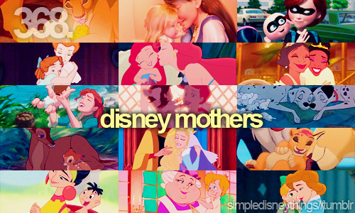 simpledisneythings:  Happy Mother's Day!