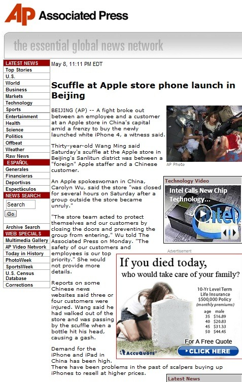 I don't get all the hype/chaos over the iPhone. From: AP (China) on 5/8/2011 http://hosted.ap.org/dynamic/stories/A/AS_CHINA_APPLE_STORE_SCUFFLE?SITE=AP&SECTION=HOME&TEMPLATE=DEFAULT