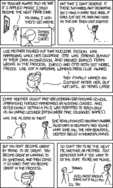 (via xkcd: Marie Curie) The second-to-last panel strikes me as especially writer-pertinent.