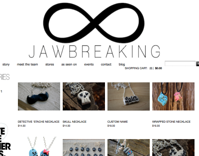 Go shop one of my favorite jewerly sites! http://www.shopjawbreaking.com/