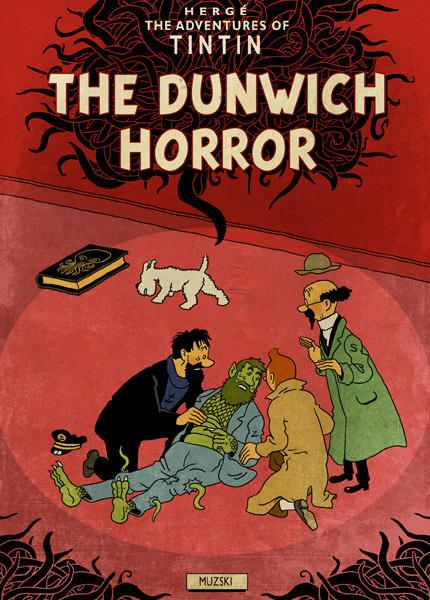 The dunwich horror is another great book. Nice homage there tin Tin, keep going.