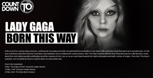 "9th May - ""The Edge of Glory"" exclusive single release16th May - ""Hair"" exclusive single release23rd May -  Born This Way album release"