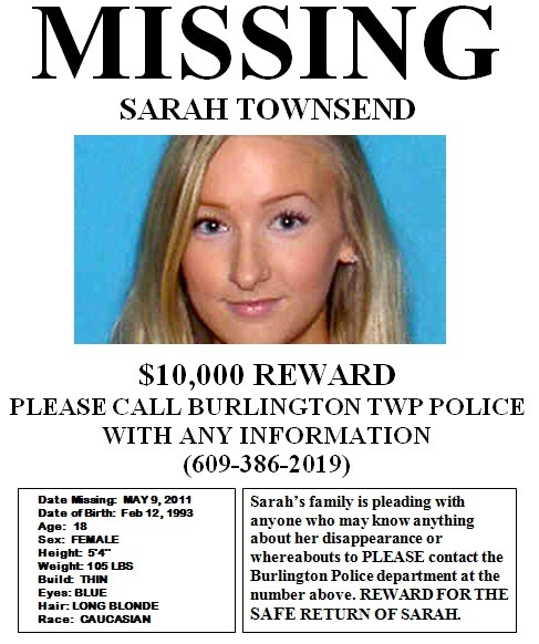 "idneverwhisper:  notnadia:  jenni-rose:  imapartycrusher:  PLEASE REBLOG THIS! MY COUSIN, SARAH  TOWNSEND, IS MISSING. SHE LIVES    IN  FLORENCE, NEW  JERSEY. SHE IS A  SENIOR IN HIGH SCHOOL AT ALLENTOWN  HIGH  SCHOOL IN NJ.  SHE HAS BLONDE  HAIR, BLUE EYES, IS 5'4"" &105  LB.  PLEASE CONTACT  MONICA AT  267-632-7738 267-632-7738 OR THE  BURLINGTON  COUNTY POLICE AT   1-609-386-2019  1-609-386-2019  IF YOU  HAVE ANY  INFORMATION. http://www.myfoxphilly.com/dpp/news/local_news/Missing_New_Jersey_Woman_Sarah_Townsend_051011  Another article regarding this. This hits close to home, being in NJ and all.  Okay, this is from very close to me.  I don't reblog these nearly as often as I should, but this one is in here in New Jersey, so I really have to this time."