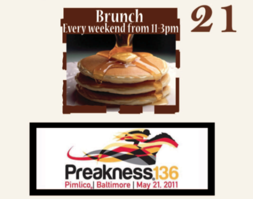 BRUNCH 11-3pm. Preakness 136 Pimlico | Baltimore | 2011
