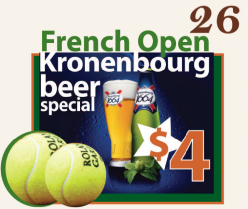 French Open Kronenbourg Beer Special $4