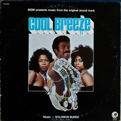 Solomon Burke - Cool Breeze Label: MGMCat#: 1 SE 35 STSoundtrack/Soul/Funk, USA, 1972RYM / Discogs Note: Another dope blaxplo soundtrack, first video below is the movie trailer, the rest are tunes from the soundtrack.