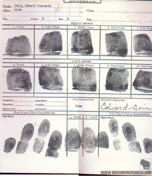 The fingerprints of Ed Gein, taken upon his arrest in 1957 after the discovery of local Plainfield, WI hardware store owner Bernice Worden's body hanging gutted and decapitated from the rafters of his shed.