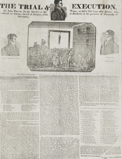 The Trial & Execution of John Thurtle for the Murder of Mr. Weare  Broadside. Three woodcut portraits and large gallows scene, some areas poorly printed due to creasing, framed and glazed, folio, Pitts, [1824] .