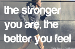 theweightlosswarrior:  Feel stronger…
