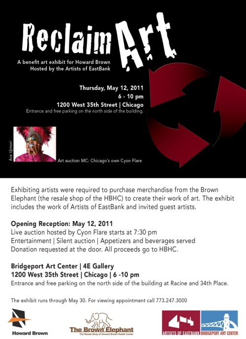 An art show to benefit everyone's favorite health center - Howard Brown!  Artists had to source all materials from the Brown Elephant to create their art. Tonight 6pm - 10pm Bridgeport Art Center - 1200 West 35th Street Donation at the door.  (Give what you got people)