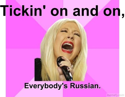 "Tickin On And On"" Everybodys Russian."
