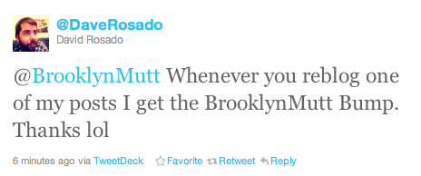 Yes, the Brooklyn Mutt Bump, a much sought after endorsement. You are indeed, blessed : /