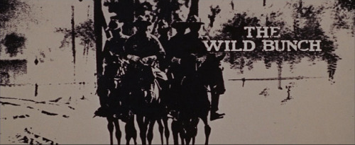 titlecard:  The Wild Bunch by Sam Peckinpah - 1969