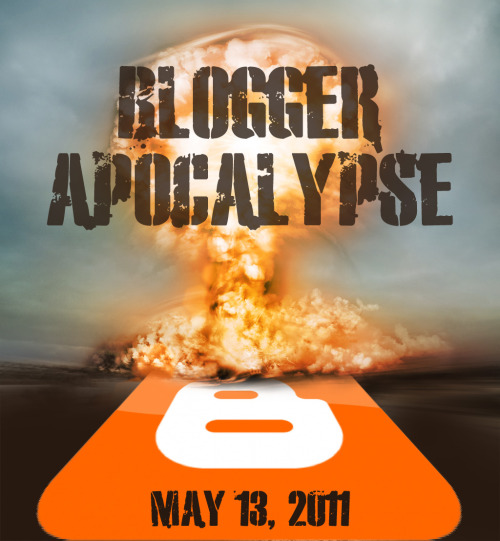 Were you prepared for the blogger apocalypse *evil laugh*