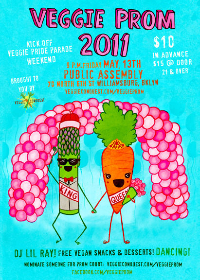 New Yorkers! Don't forget about the veggie prom tonight! It's your big chance to lose your virginity in style!