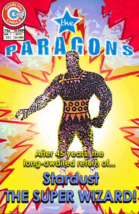 The Paragons #1: After 45 years, the long-awaited return of... Stardust THE SUPER WIZARD!
