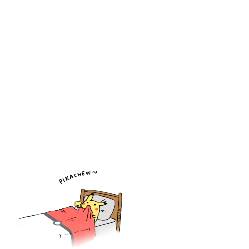 AKJKJLA EXAMS ARE OVER SO I CAN SLEEP NOW. STOP EATING MY BED, PIKACHU, GOSHHH.