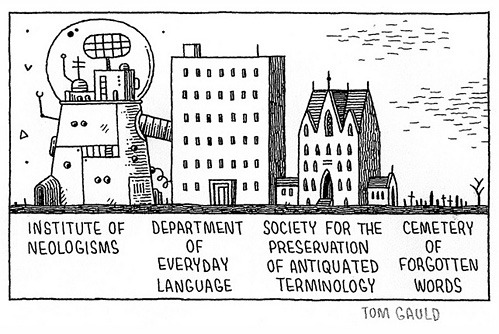 nevver:  Neologisms, Tom Gauld  To be added: Ministry of Reinscription, Declaration of Police Officers' Rights.  The language dystopia was clearly always already in place. I guess naming the beuarocracies that we've allowed to organize is a necessary exercise. Let's make sure the people are involved in the process, however.