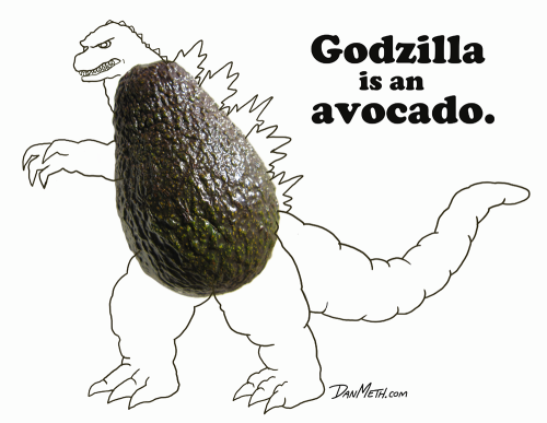 danmeth:  Godzilla Is An Avocado.Don't let that scare you.Let that free you. #14 in A Series Of Pop-Cultural Charts