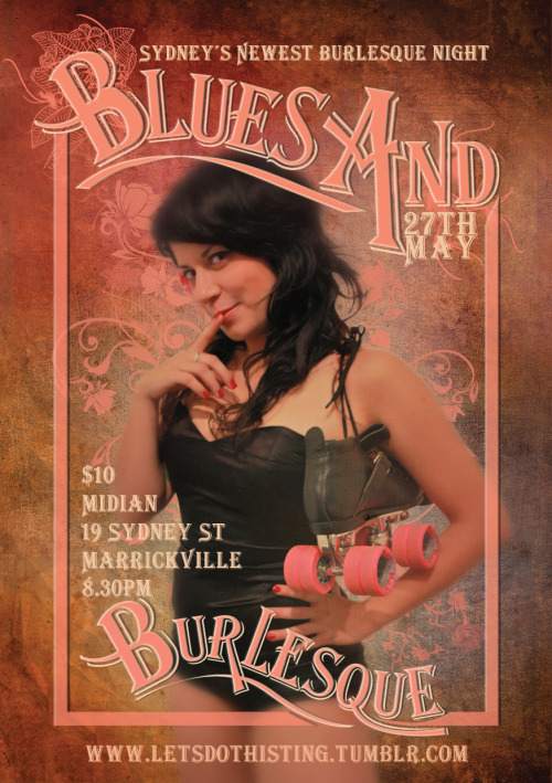 "This is a flyer for a new burlesque night in marrickville, ""Blues and Burlesque"", which i am also performing at. Eeeep!"