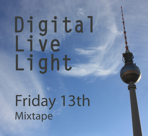http://soundcloud.com/digitallivelight/mixtape-friday-13th