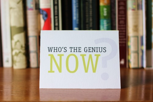 "Who's the genius now? Inside:  Oh right, you are.  Congratulations Graduate. <a href=""http://pinterest.com/pin/create/bookmarklet/?media=http://d3io1k5o0zdpqr.cloudfront.net/images/PinterestLogoNew.png&url=http://pinterest.com/&description=Pinterest%20Logo"" id=""PinItButton"">Pin It</a><script type=""text/javascript"" src=""http://d3io1k5o0zdpqr.cloudfront.net/js/pinit.js""></script>"