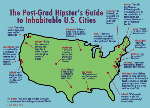 mapswithoutalaska:  youmightfindyourself:  Post-Grad Hipster's Guide to Inhabitable U.S. Cities