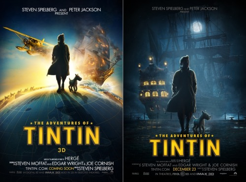thedailywhat:  First official posters for The Adventures of Tintin: Secret of the Unicorn (left: int'l, right: domestic) — the Steven Moffat/Edgar Wright/Joe Cornish-penned, Steven Spielberg/Peter Jackson-helmed motion capture adaptation of Hergé's classic comic strip series. Jamie Bell, Andy Serkis, Simon Pegg, Nick Frost, and Daniel Craig provide their voices. In theaters December 23. [empire / aicn.]  Seeing the names of Steven Spielberg, Peter Jackson and Edgar Wright attached to one of my favorite comic book series growing up is a dream come true. I'm geeking the hell out!