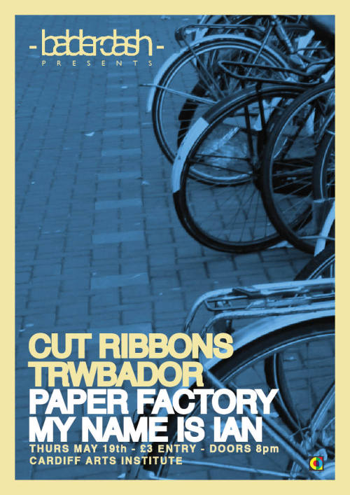 Balderdash presents… Cut Ribbons, Trwbador, Paper Factory, My Name Is Ian at Cardiff Arts Institute Thursday 19th May.