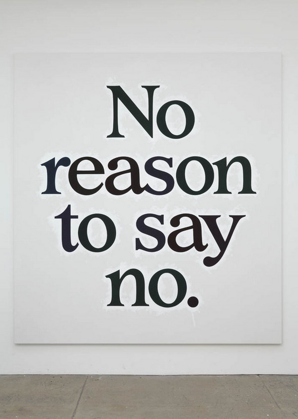 Ricci Albenda No reason to say no, 2009 Acrylic on canvas (105 x 97 x 2 inches)