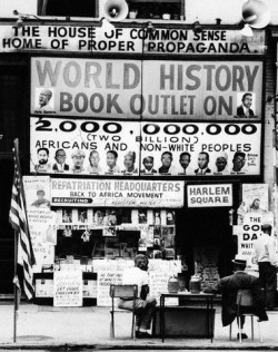 "wardellfranklin:  Lewis Michaux's National Memorial African Bookstore, 125th St. and Seventh Avenue, Harlem (1964). ""The House of Common Sense, the Home of Proper Propaganda."""