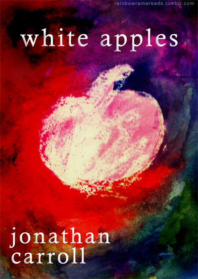 Here's my personal rendition of the cover of White Apples written by Jonathan Carroll. This has got to be one of the most reassuring books I've ever read. It's quirky, romantic without being too cheesy, enigmatic and also horrifying in some parts. I didn't want it to end. When I buy a book, even if it's on sale, I rarely fold the corners because I often think of having to part with it in the future, of selling my precious books when I am starving in the future, or of giving them to special people who'd love them as much as I did. But I couldn't resist with this book. The description of God and how our lives fit in the universal puzzle of life mystified and intrigued me. I read Glass Soup before I read this, and I have to say this book exceeded my expectations. I'm planning on rereading Glass Soup so I can further fall in love with Isabelle and get to know Vincent more.  This book made me: cherish animals, want to visit the zoo, cherish the idea of reincarnation, swoon, stalk Jonathan Carroll's blog