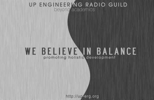 reborn028:  UP ENGINEERING RADIO GUILD. WE CONNECT. :D Incoming EEE freshmen sali na! Welcome na welcome kayo dito sa UP ERG! :D